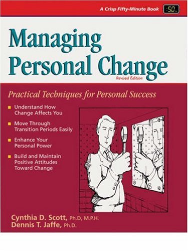 Managing Personal Change: A Primer for Today's World (Fifty-Minute), Scott, Cynthia D.