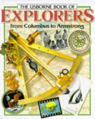 Usborne Book of Explorers: From Columbus to Armstrong (Famous Lives)