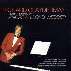 Richard Clayderman Plays the Music of Andrew Lloyd-Webber