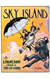 Sky Island: Being the Further Exciting Adventures of Trot and Cap'n Bill After Their Visits to the Sea Fairies