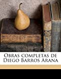 img - for Obras completas de Diego Barros Arana Volume 9 (Spanish Edition) book / textbook / text book