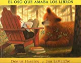 El Oso Que Amaba Los Libros/ the Bear Who Loves Books