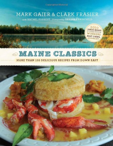 Maine Classics: More Than 150 Delicious Recipes From Down East front-905352