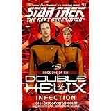 Infection (Star Trek The Next Generation: Double Helix, Book 1) ~ John Gregory Betancourt