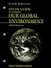 Study Guide to Accompany Our Global Environment A Health Perspective by Anne Nadakavukaren