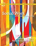 img - for Social Work: An Empowering Profession Plus MySearchLab with eText -- Access Card Package (8th Edition) (Connecting Core Competencies) book / textbook / text book