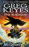 The Blackgod (1857236637) by Keyes, Greg