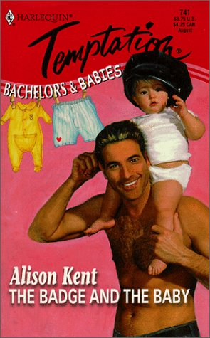 Image for The Badge and the Baby (Bachelors & Babies, Book 1) (Harlequin Temptation #741))