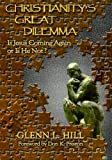 img - for Christianity's Great Dilemma: Is Jesus Coming Again or Is He Not? book / textbook / text book