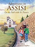 Adventures in Assisi: On the Path with St. Francis