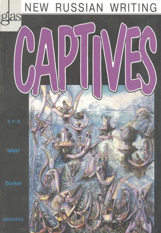Captives  (Vol.11 of the GLAS Series) (Glas: New Russian Writing)