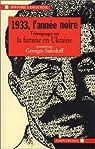 1933, l'année noire : Témoignages sur la famine en Ukraine par Sokoloff