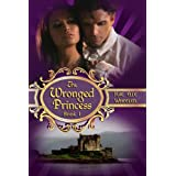 The Wronged Princess - book i: Cinderella Series ~ Kae Elle Wheeler