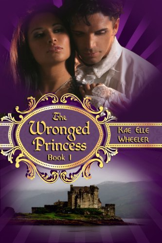Free Kindle Book : The Wronged Princess - book i: Cinderella Series