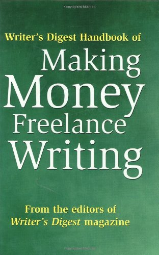 Writer's Digest Handbook of Making Money Freelance Writing