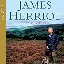 Vets Might Fly Audiobook by James Herriot Narrated by Christopher Timothy