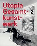 Utopia Gesamtkunstwerk: 21