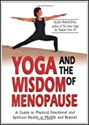 Yoga and the Wisdom of Menopause: A Guide to Physical, Emotional and Spiritual Health at Midlife and Beyond by Francina, Suza (April 20, 2003) Paperback