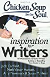 img - for Chicken Soup for the Soul: Inspiration for Writers: 101 Motivational Stories for Writers - Budding or Bestselling - from Books to Blogs book / textbook / text book