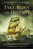 Take, Burn or Destroy (A Charles Hayden Novel)