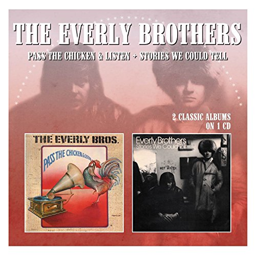The Everly Brothers - Pass The Chicken & Listen/stories We Could Tell - Zortam Music
