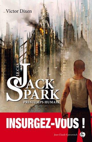 Le Cas Jack Spark : Saison 4 – Printemps Humain