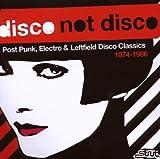 echange, troc Compilation - Disco Not Disco : Post Punk, Electro & Leftfield Disco Classics (1974-1986)