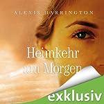 Heimkehr am Morgen | Alexis Harrington