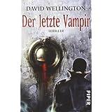 """Der letzte Vampir: Thriller (Laura Caxton, Band 26643)von """"David Wellington"""""""
