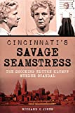 Cincinnatis Savage Seamstress: The Shocking Edythe Klumpp Murder Scandal (True Crime)