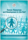 Human Resources and Development in the Gulf (9948142489) by Emirates Center for Strategic Studies and Research