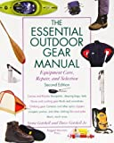 img - for The Essential Outdoor Gear Manual: Equipment Care, Repair, and Selection 2nd edition by Getchell, Annie, Getchell, David R., Getchell, David (2000) Paperback book / textbook / text book
