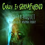 Crazy Ex-Ghoulfriend | Angela Roquet