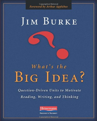 What's the Big Idea?: Question-Driven Units to Motivate...