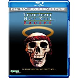 Thou Shalt Not Kill... Except  (Blu-ray/DVD Combo)