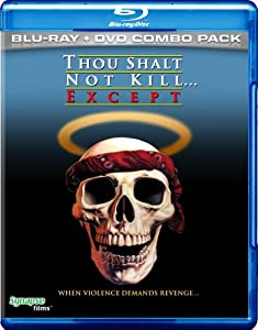 Thou Shalt Not Kill... Except  (Blu-ray + DVD Combo)