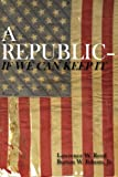 img - for A Republic--If We Can Keep It book / textbook / text book