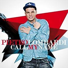 Call My Name Pietro Lombardi