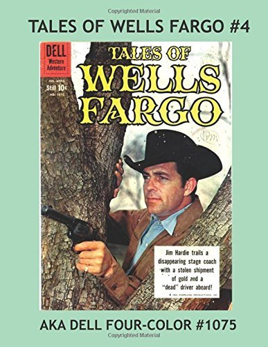 tales-of-wells-fargo-4-exciting-western-comics-based-on-the-hit-tv-series-all-stories-no-ads-by-dell