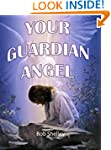 Getting to Know Your Guardian Angel