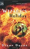 Wizard's Holiday: The Seventh Book in the Young Wizards Series (0152052070) by Duane, Diane