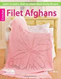 Filet Crochet Afghans (1609003152) by Leisure Arts, Inc.