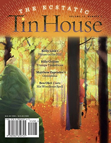 Tin House: The Ecstatic, Vol. 13, No. 1