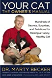 img - for Your Cat: The Owner's Manual: Hundreds of Secrets, Surprises, and Solutions for Raising a Happy, Healthy Cat book / textbook / text book