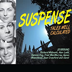 Suspense: Tales Well Calculated | [Blake Edwards, Antony Ellis, E. Jack Neuman, Gil Doud, Morton Fine, David Friedkin]