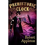 Prehistoric Clock | Robert Appleton