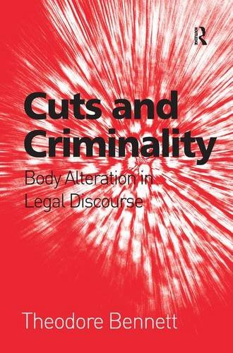 Cuts and Criminality: Body Alteration in Legal Discourse