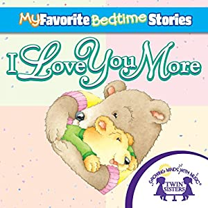 My Favorite Bedtime Stories: I Love You More Audiobook