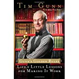 Gunn's Golden Rules: Life's Little Lessons for Making It Work ~ Tim Gunn