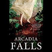 Arcadia Falls | [Carol Goodman]
